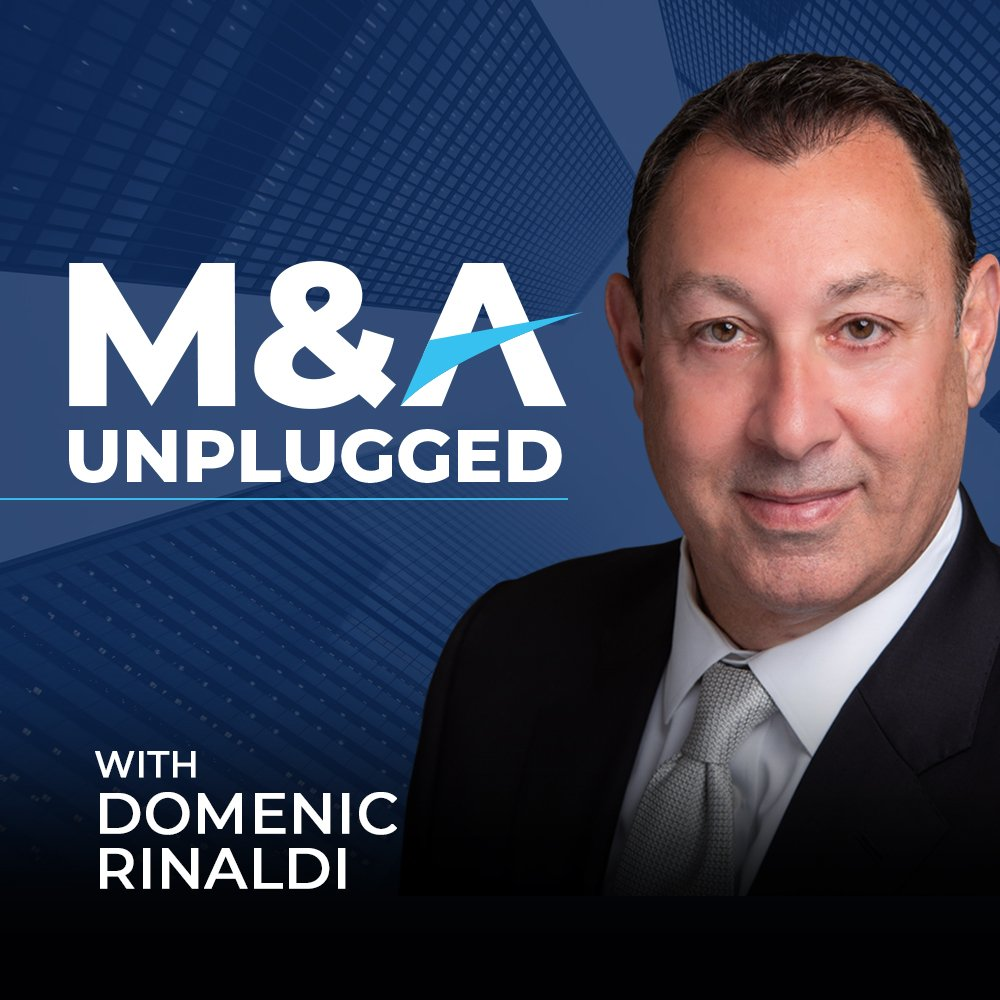 M and A Unplugged Podcast, hosted by Domenic Rinaldi